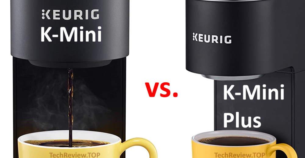 Keurig K-Mini vs Keurig K-Mini Plus compared and reviewed